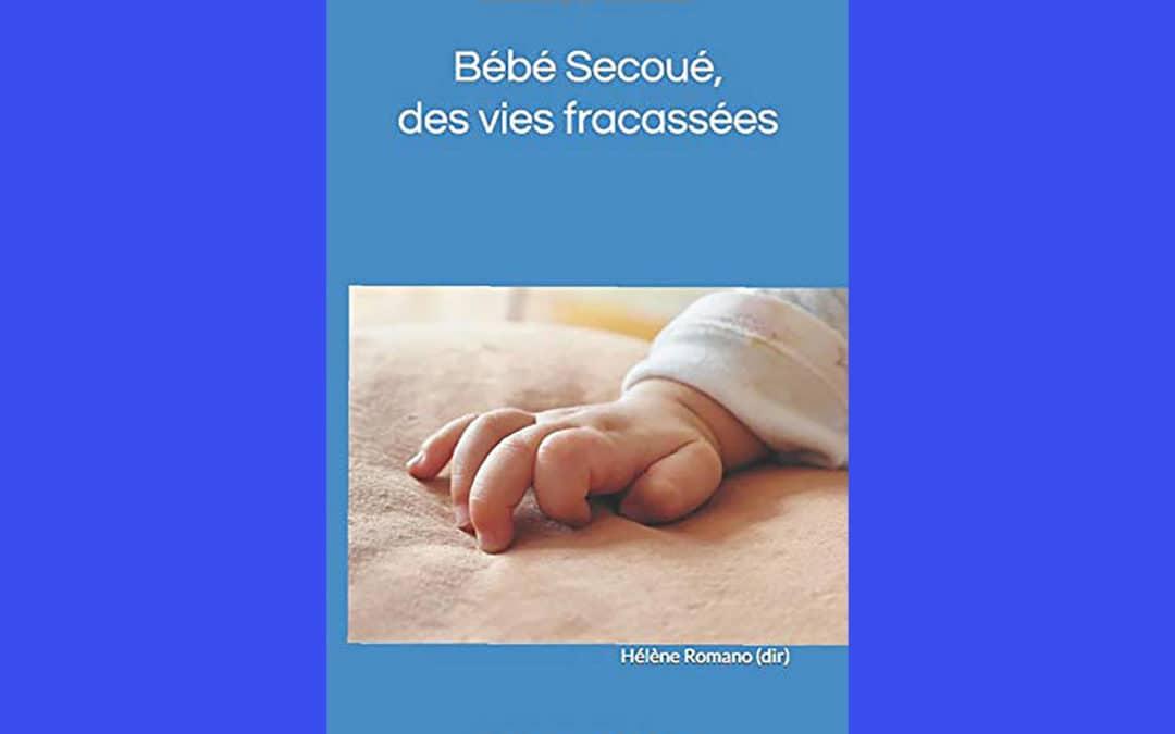 PUBLICATION D'UN OUVRAGE : BÉBÉ SECOUÉ, DES VIES FRACASSÉES